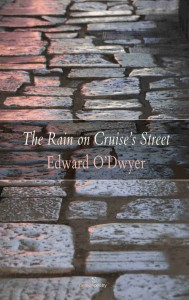 The Rain on Cruise's Street by Edward O'Dwyer will be launched at the Limerick Strand Hotel on July 3rd at 7:30 p.m.
