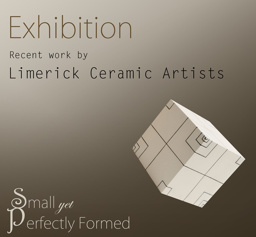 Small, yet perfectly formed - Limerick Ceramic Artists