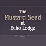 The Mustard Seed @Echo Lodge