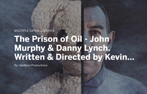 The Prison of Oil Written and Directed by Kevin Kiely Jnr