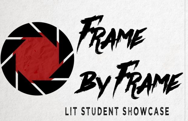 LIT Frame by Frame Student Showcase promises to be a fun week
