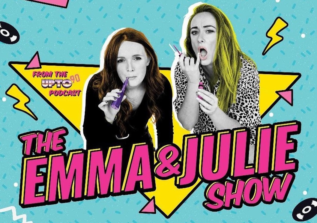 The Emma and Julie Show