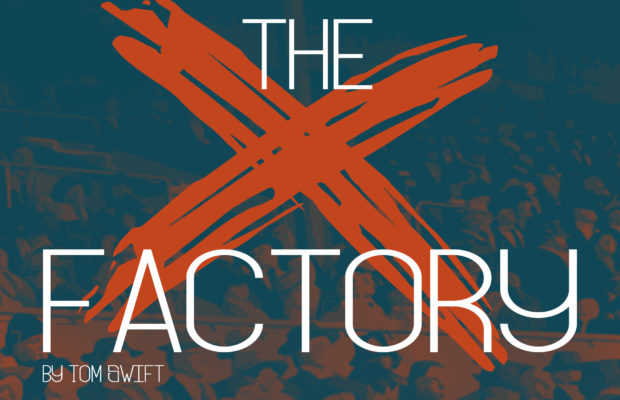 The X-Factory