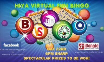 HIYA Virtual Fun Bingo - On Saturday the 22nd of May at 6 pm, Toni, Claire, Saoirse, and Lianne Lagan are joining forces again with James Sexton of HIYA Events to bring the biggest virtual game of bingo yet in aid of Limerick Suicide Watch.