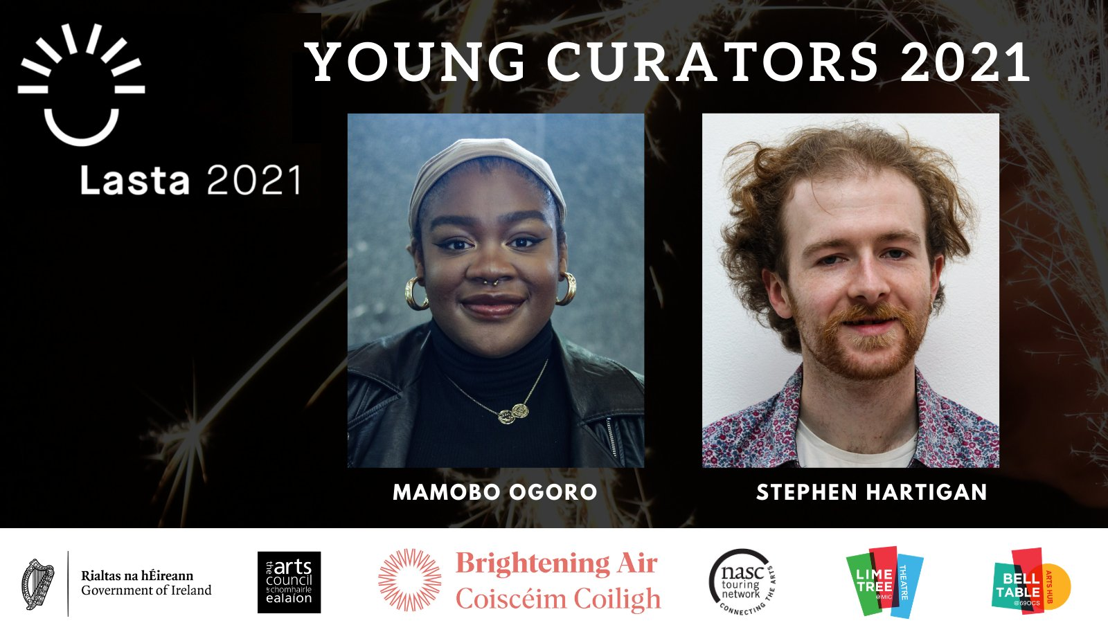 Lasta 2021 is being presented as part of Brightening Air and Coiscéim Coiligh, a nationwide, ten day season of arts experiences brought to you by the Arts Council. The two Young Curators who will programme Lime Tree Theatre | Belltable contribution to Lasta are Mamobo Ogoro and Stephen Hartigan pictured above.