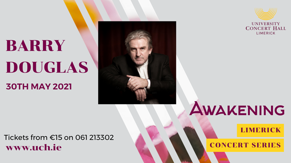 Pianist Barry Douglas - Barry will perform as part of the University Concert Hall's (UCH) Awakening, Limerick Concert Series.