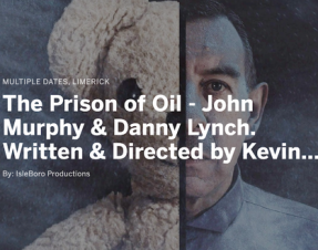 The Prison of Oil – Written and Directed by Kevin Kiely Jnr